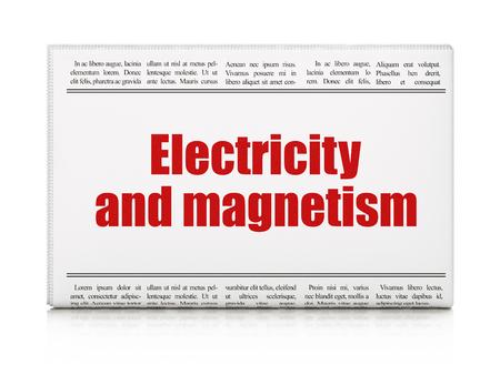 magnetismo: Concepto de la ciencia: Titular de peri�dico electricidad y el magnetismo en el fondo blanco, 3d Foto de archivo
