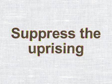 suppress: Politics concept: CMYK Suppress The Uprising on linen fabric texture background