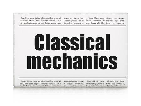 classical mechanics: Science concept: newspaper headline Classical Mechanics on White background, 3d render