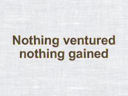 gained: Business concept: CMYK Nothing ventured Nothing gained on linen fabric texture background