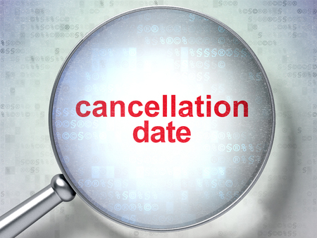 cancellation: Law concept: magnifying optical glass with words Cancellation Date on digital background Stock Photo