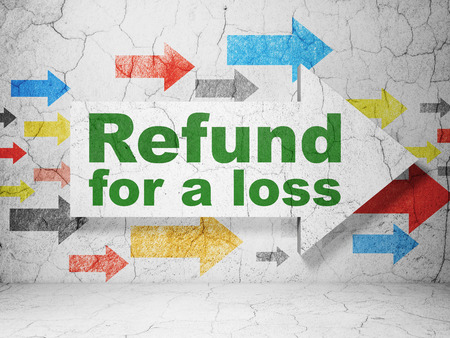 refund: Insurance concept:  arrow with Refund For A Loss on grunge textured concrete wall background