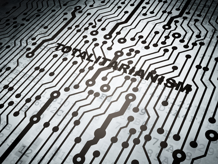 totalitarianism: Politics concept: circuit board with  word Totalitarianism, 3d render Stock Photo