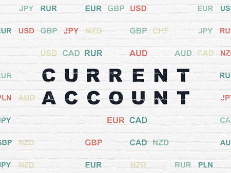 current account: Currency concept: Painted black text Current Account on White Brick wall background with Currency