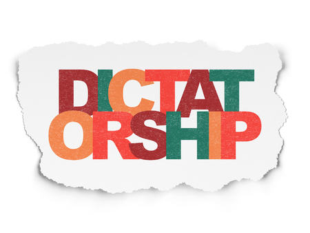 dictatorship: Politics concept: Painted multicolor text Dictatorship on Torn Paper background