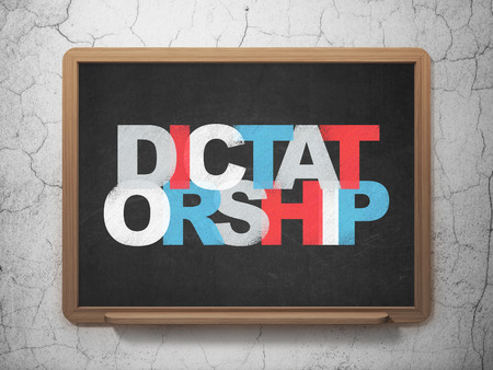 dictatorship: Politics concept: Painted multicolor text Dictatorship on School Board background Stock Photo
