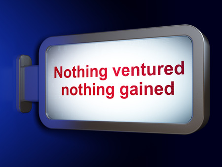 nothing: Business concept: Nothing ventured Nothing gained on advertising billboard background, 3d render