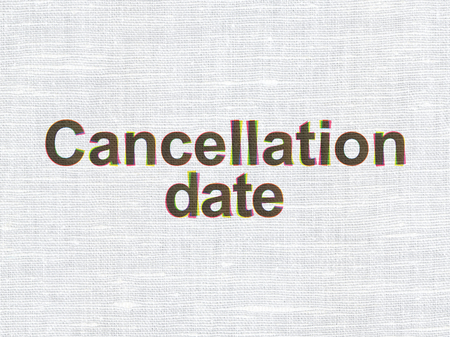 cancellation: Law concept: CMYK Cancellation Date on linen fabric texture background