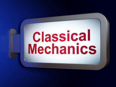 classical mechanics: Science concept: Classical Mechanics on advertising billboard background, 3d render
