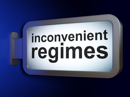 regimes: Political concept: Inconvenient Regimes on advertising billboard background, 3d render