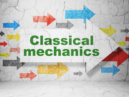 classical mechanics: Science concept:  arrow with Classical Mechanics on grunge textured concrete wall background