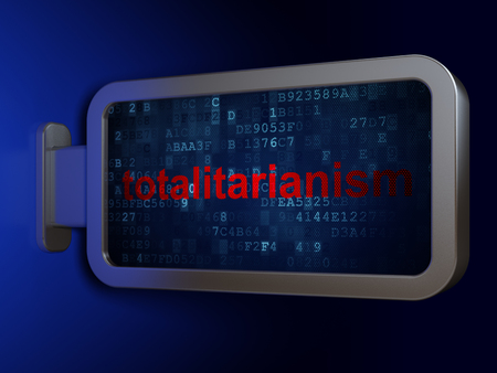 totalitarianism: Politics concept: Totalitarianism on advertising billboard background, 3d render Stock Photo