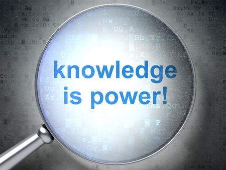 knowledge concept: Studying concept: magnifying optical glass with words Knowledge Is power! on digital background