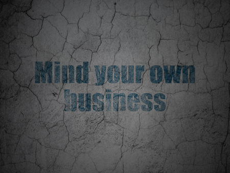 own: Business concept: Blue Mind Your own Business on grunge textured concrete wall background