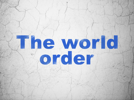 dictatorship: Political concept: Blue The World Order on textured concrete wall background Stock Photo