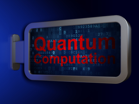 computation: Science concept: Quantum Computation on advertising billboard background, 3d render