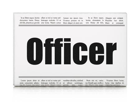 newspaper headline: Law concept: newspaper headline Officer on White background, 3d render