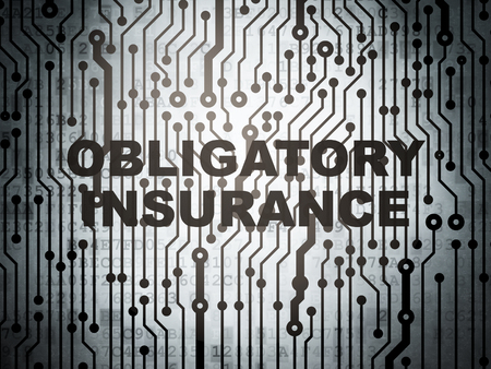 obligatory: Insurance concept: circuit board with  word Obligatory Insurance, 3D rendering