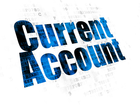 current account: Banking concept: Pixelated blue text Current Account on Digital background