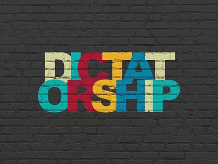 dictatorship: Political concept: Painted multicolor text Dictatorship on Black Brick wall background