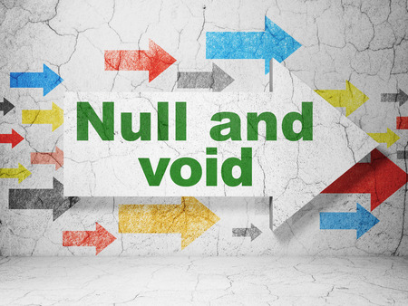 void: Law concept:  arrow with Null And Void on grunge textured concrete wall background, 3D rendering