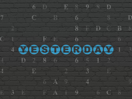 yesterday: Timeline concept: Painted blue text Yesterday on Black Brick wall background with Hexadecimal Code