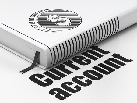current account: Money concept: closed book with Black Dollar Coin icon and text Current Account on floor, white background, 3D rendering Stock Photo
