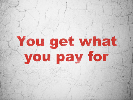 pay wall: Business concept: Red You get what You pay for on textured concrete wall background
