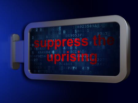 suppress: Politics concept: Suppress The Uprising on advertising billboard background, 3D rendering