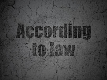according: Law concept: Black According To Law on grunge textured concrete wall background