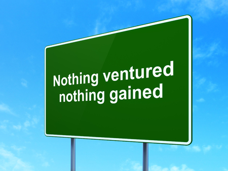 nothing: Finance concept: Nothing ventured Nothing gained on green road highway sign, clear blue sky background, 3D rendering