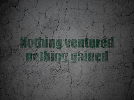 nothing: Finance concept: Green Nothing ventured Nothing gained on grunge textured concrete wall background Stock Photo