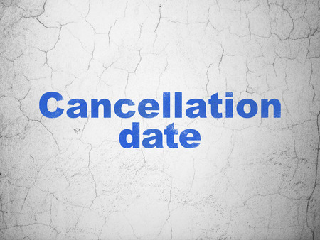 cancellation: Time concept: Blue Cancellation Date on textured concrete wall background Stock Photo