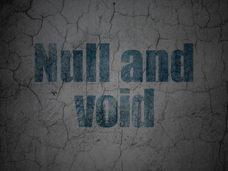void: Law concept: Blue Null And Void on grunge textured concrete wall background