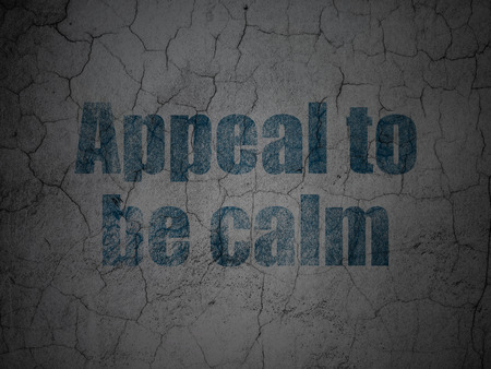 appeal: Political concept: Blue Appeal To Be Calm on grunge textured concrete wall background Stock Photo