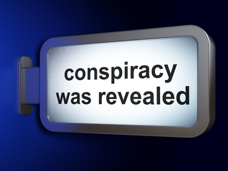 conspiracy: Politics concept: Conspiracy Was Revealed on advertising billboard background, 3D rendering