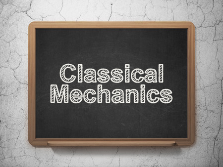 classical mechanics: Science concept: text Classical Mechanics on Black chalkboard on grunge wall background, 3D rendering
