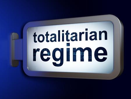 regime: Political concept: Totalitarian Regime on advertising billboard background, 3D rendering