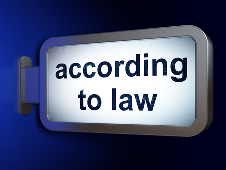 according: Law concept: According To Law on advertising billboard background, 3D rendering
