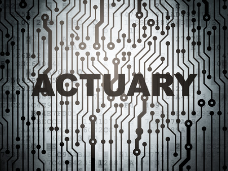 actuary: Insurance concept: circuit board with  word Actuary, 3D rendering