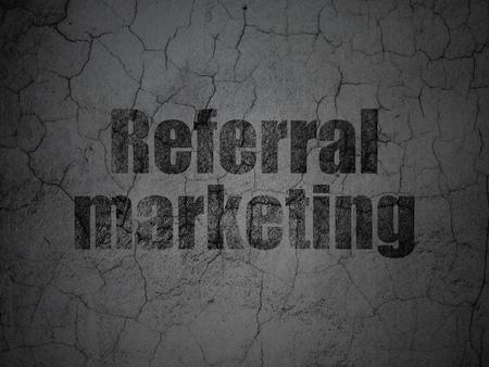 referral marketing: Marketing concept: Black Referral Marketing on grunge textured concrete wall background