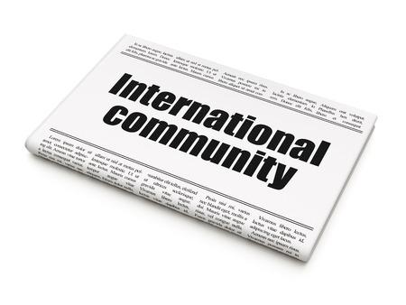 newspaper headline: Politics concept: newspaper headline International Community on White background, 3D rendering