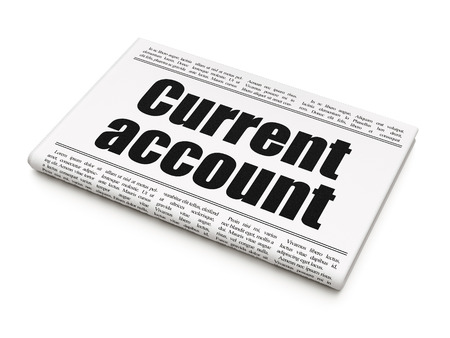 current account: Banking concept: newspaper headline Current Account on White background, 3D rendering