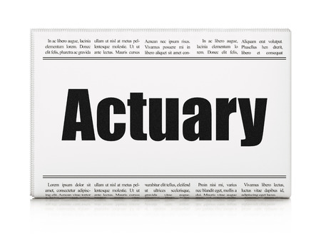 actuary: Insurance concept: newspaper headline Actuary on White background, 3D rendering
