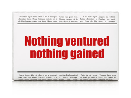 gained: Finance concept: newspaper headline Nothing ventured Nothing gained on White background, 3D rendering