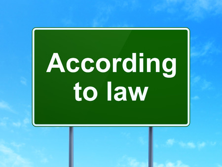 according: Law concept: According To Law on green road highway sign, clear blue sky background, 3D rendering Stock Photo