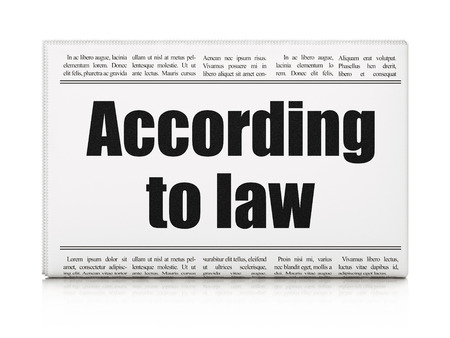 newspaper headline: Law concept: newspaper headline According To Law on White background, 3D rendering