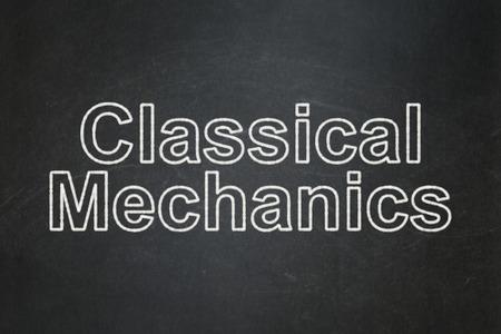 classical mechanics: Science concept: text Classical Mechanics on Black chalkboard background