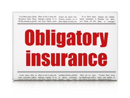 obligatory: Insurance concept: newspaper headline Obligatory Insurance on White background, 3D rendering