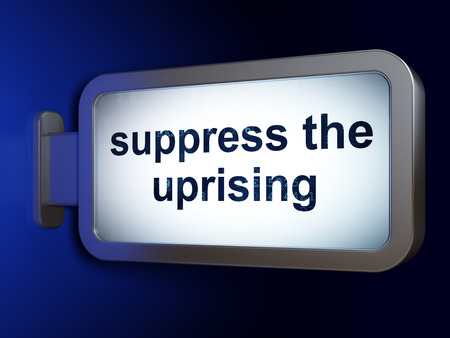 suppress: Political concept: Suppress The Uprising on advertising billboard background, 3D rendering Stock Photo
